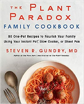 The-Plant-Paradox-Family-Cookbook_Gundry-Steven