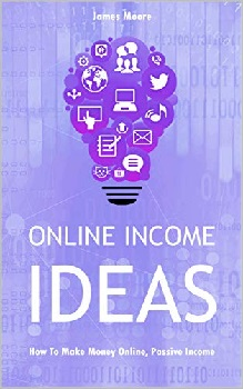 Online Income Ideas_Moore-James_350